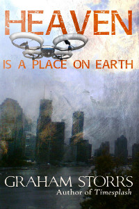 Heaven is a Place on Earth - a sci-fi thriller by Graham Storrs