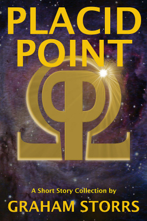 Placid Point - a short story collection by Graham Storrs