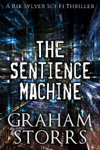 The Sentience Machine - a sci-fi thriller by Graham Storrs