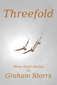 Threefold - three short stories by Graham Storrs