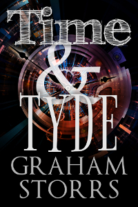 Time & Tyde - a time travel novel by Graham Storrs